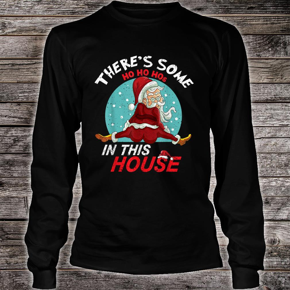 There's Some Ho Ho Hos In This House Naughty Santa Shirt long sleeved