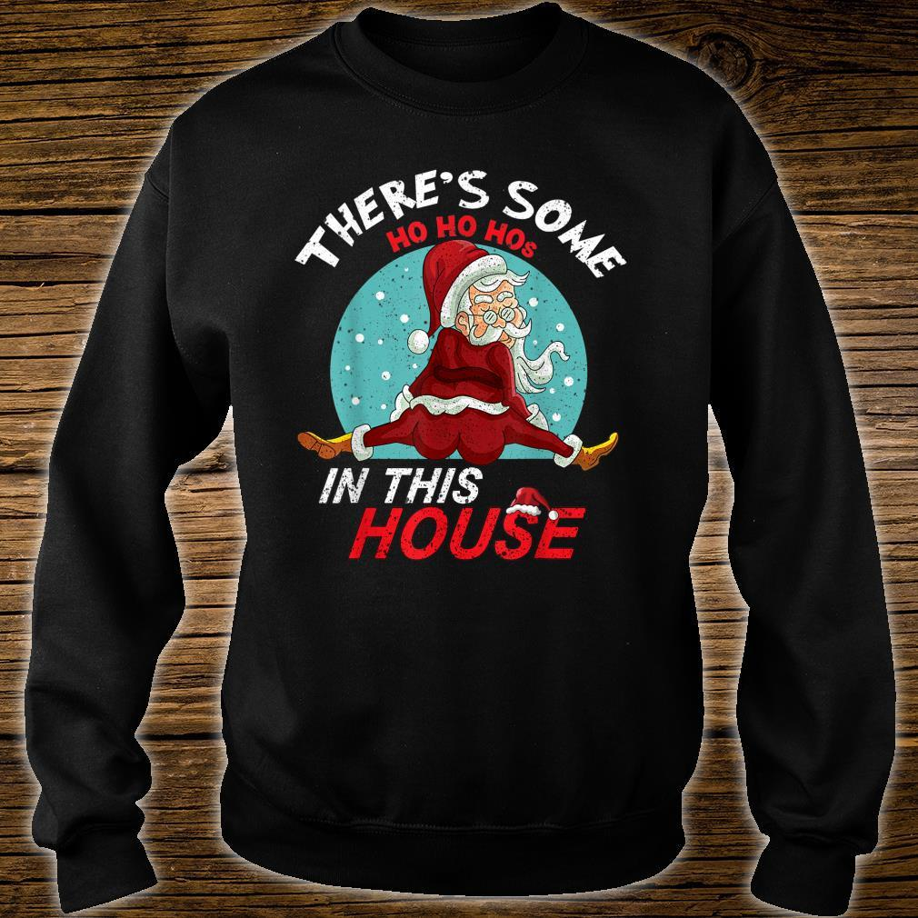 There's Some Ho Ho Hos In This House Naughty Santa Shirt sweater