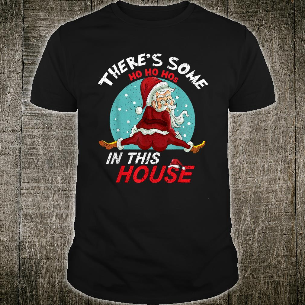 There's Some Ho Ho Hos In This House Naughty Santa Shirt