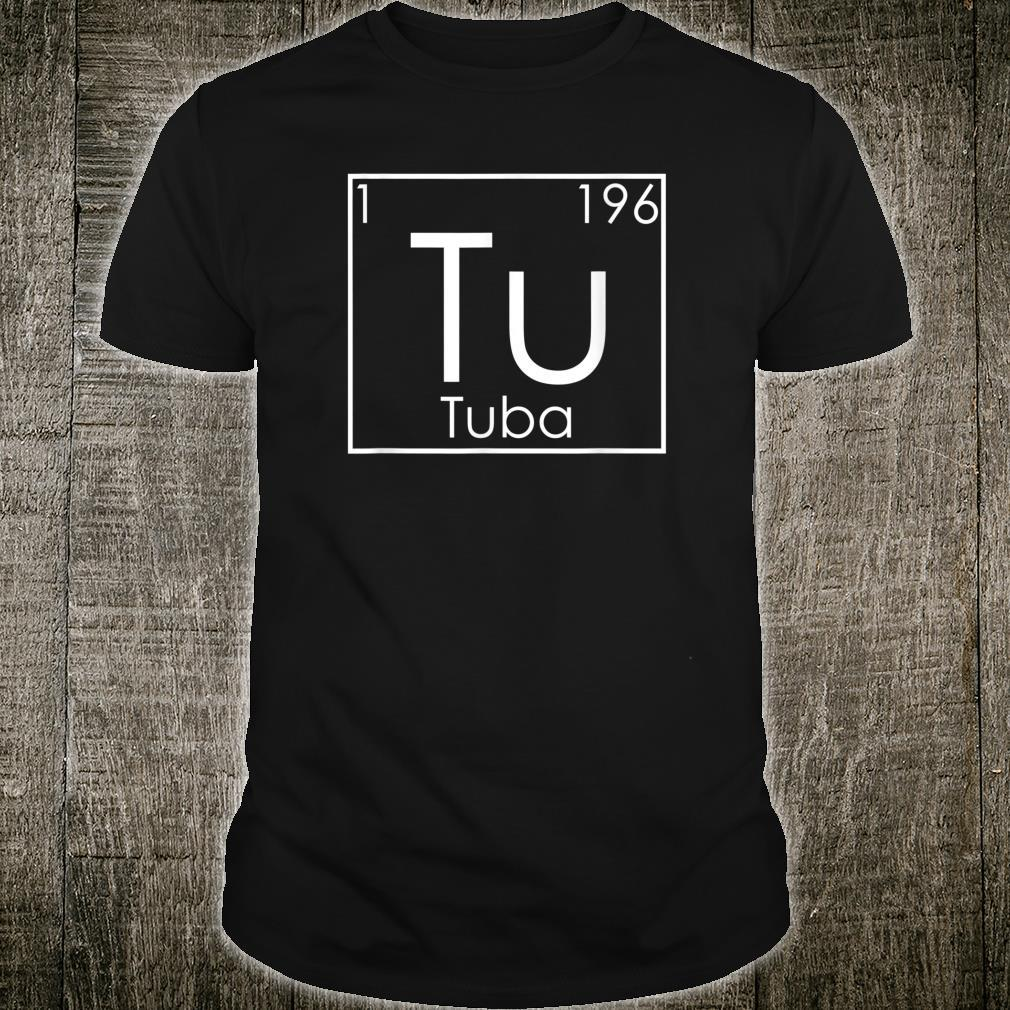 Tuba Marching Band Jazz Music Periodic Elements Tubist Shirt
