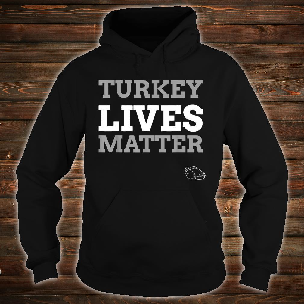 Turkey lives matter Vege Thanksgiving Christmas Dinner Shirt hoodie
