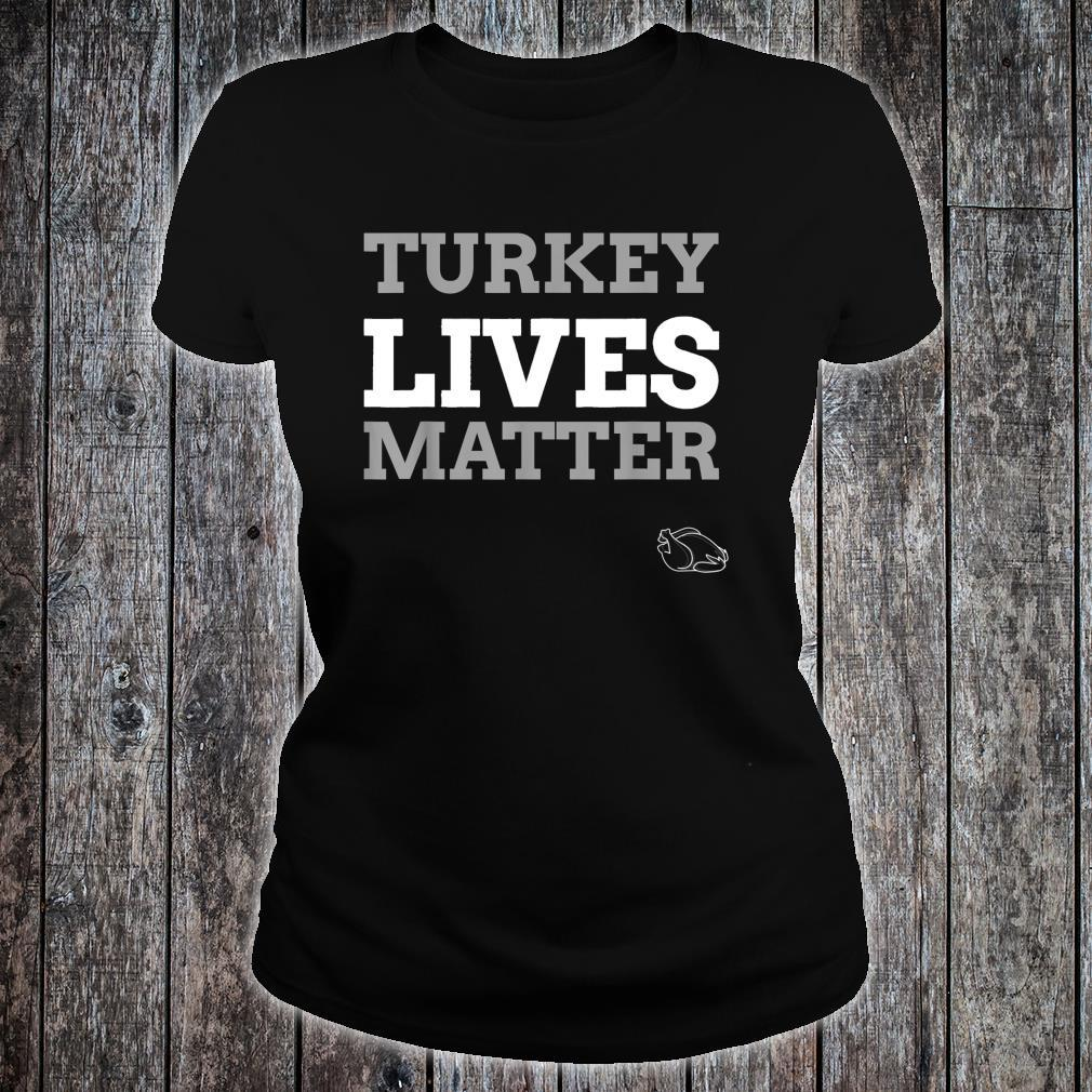 Turkey lives matter Vege Thanksgiving Christmas Dinner Shirt ladies tee
