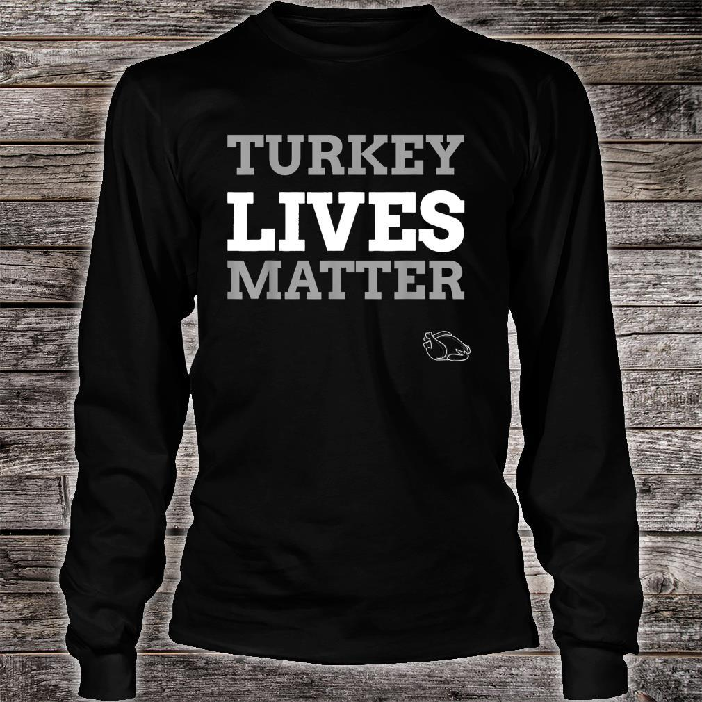 Turkey lives matter Vege Thanksgiving Christmas Dinner Shirt long sleeved