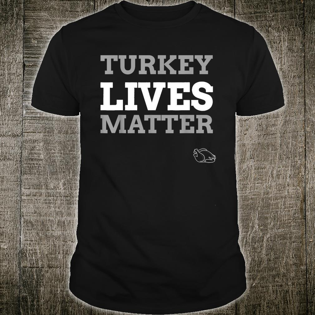 Turkey lives matter Vege Thanksgiving Christmas Dinner Shirt
