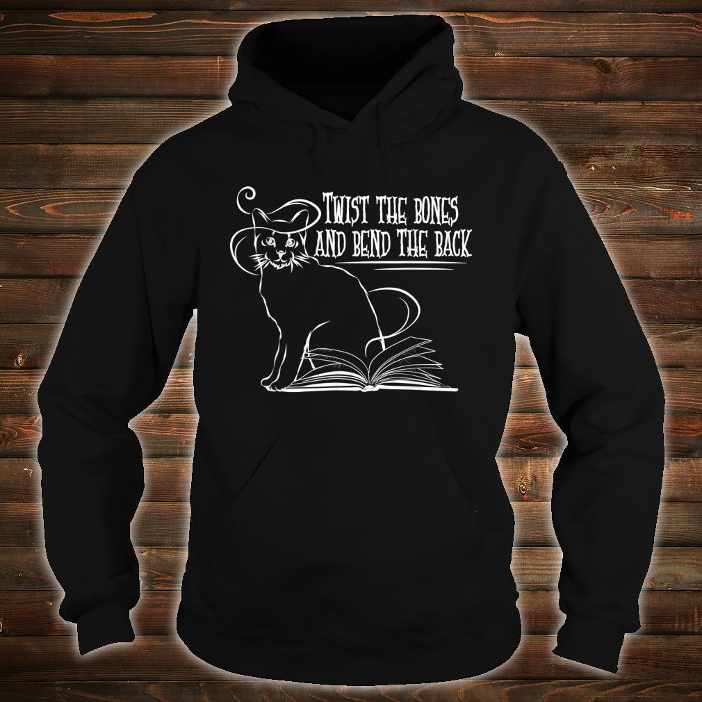 Twist the bones and bend the back cat witch spell Shirt hoodie