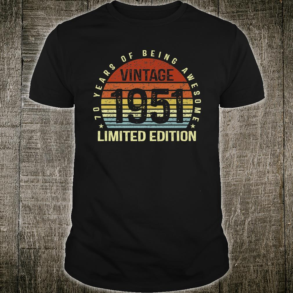 Vintage 1951 Limited Edition 70 Years of Being Awesome Bday Shirt