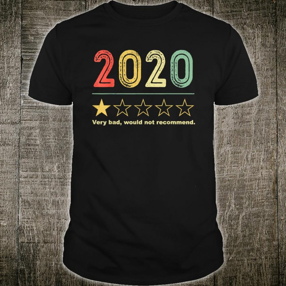 Vintage 2020 Very Bad Would Not Recommend 1 Star Rating Shirt