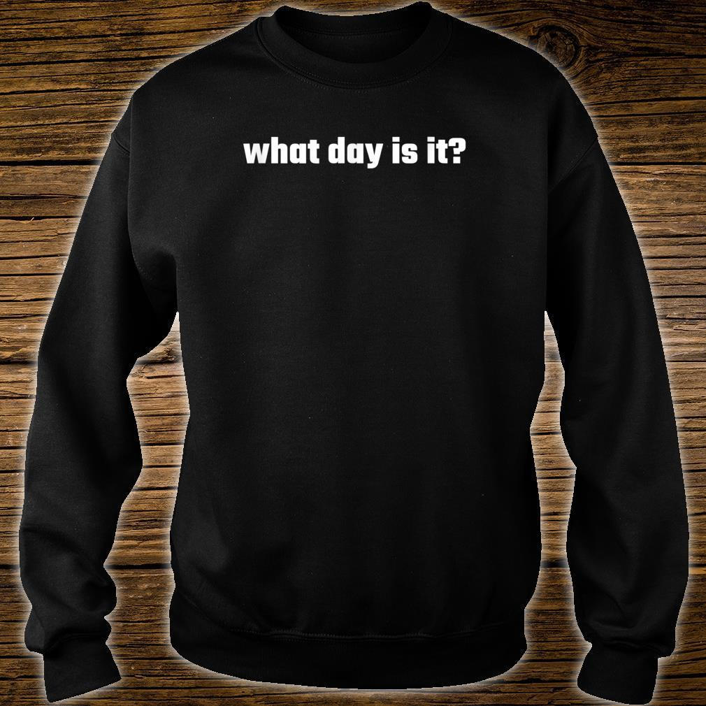 What day is it Shirt sweater