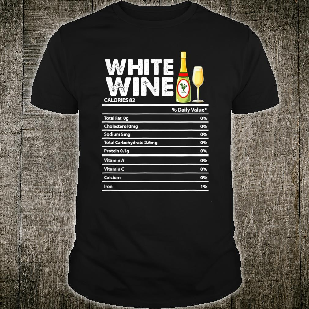 White Wine Nutrition Facts White Wine Drinking Shirt
