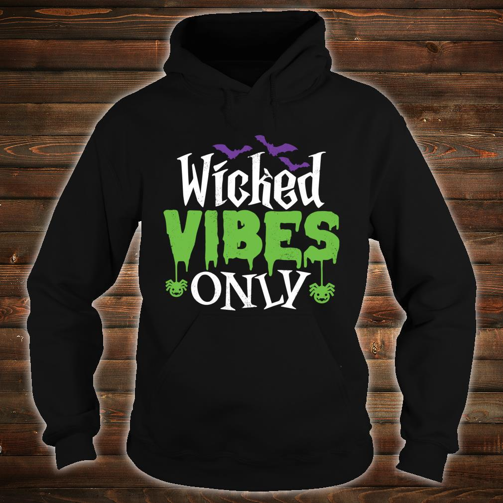 Wicked Vibes Only Cool Sarcastic Halloween Pun Shirt hoodie