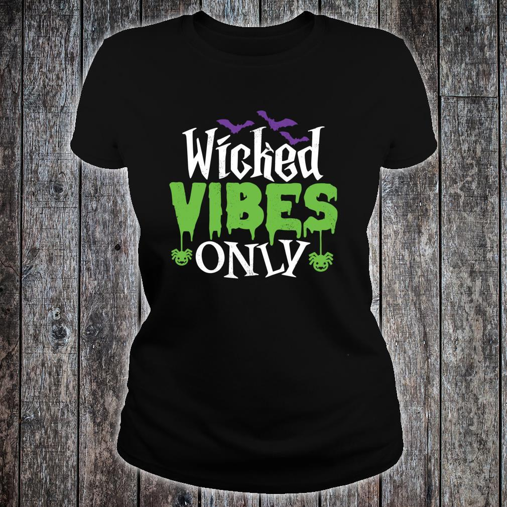 Wicked Vibes Only Cool Sarcastic Halloween Pun Shirt ladies tee