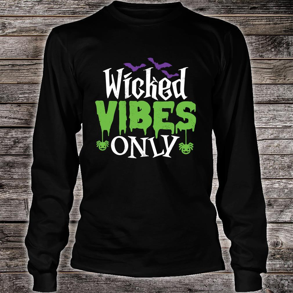 Wicked Vibes Only Cool Sarcastic Halloween Pun Shirt long sleeved