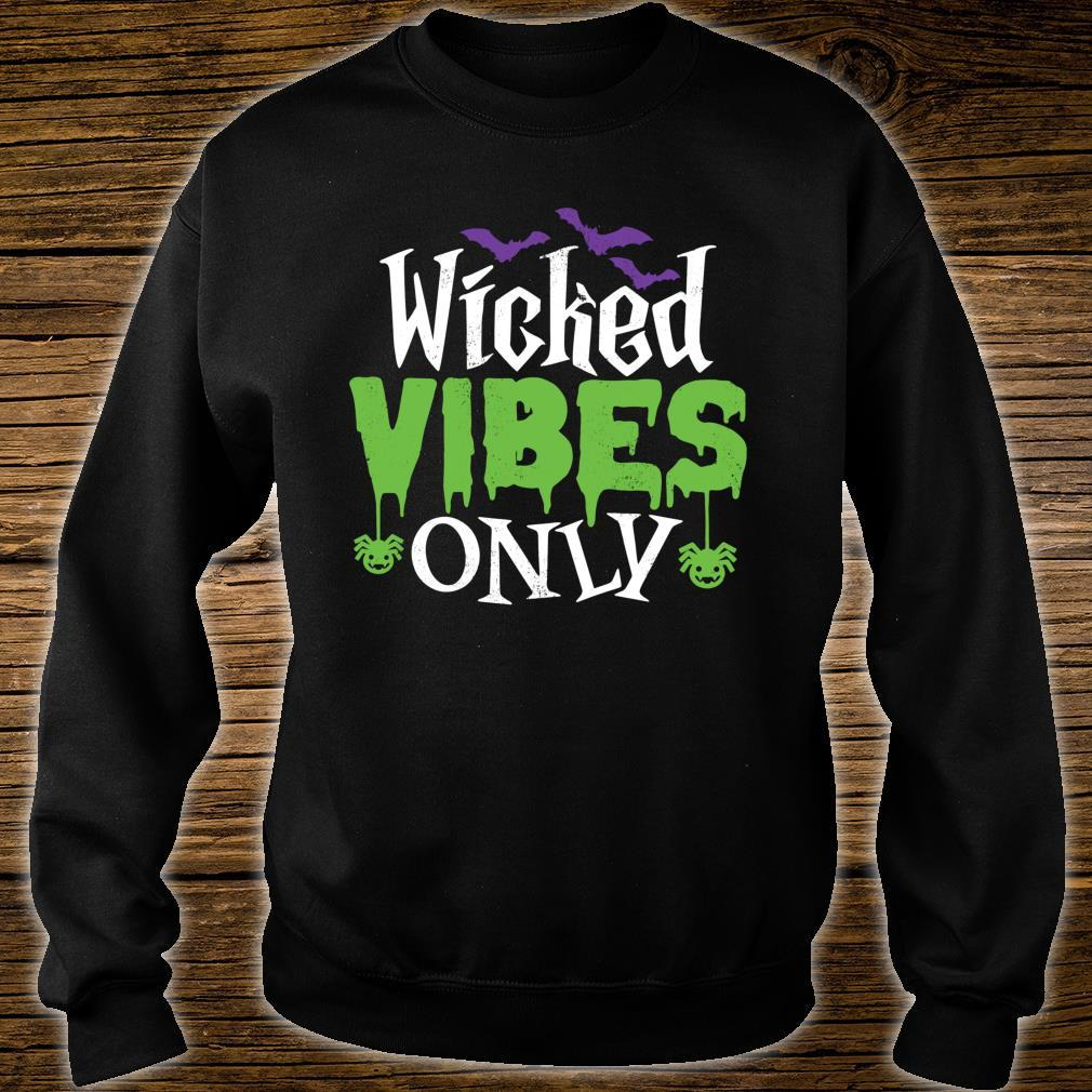 Wicked Vibes Only Cool Sarcastic Halloween Pun Shirt sweater
