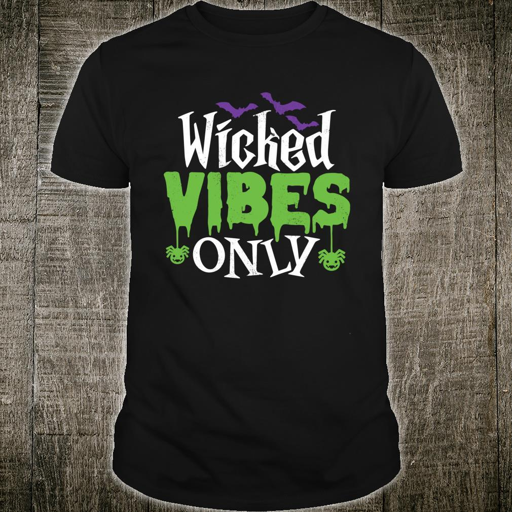 Wicked Vibes Only Cool Sarcastic Halloween Pun Shirt
