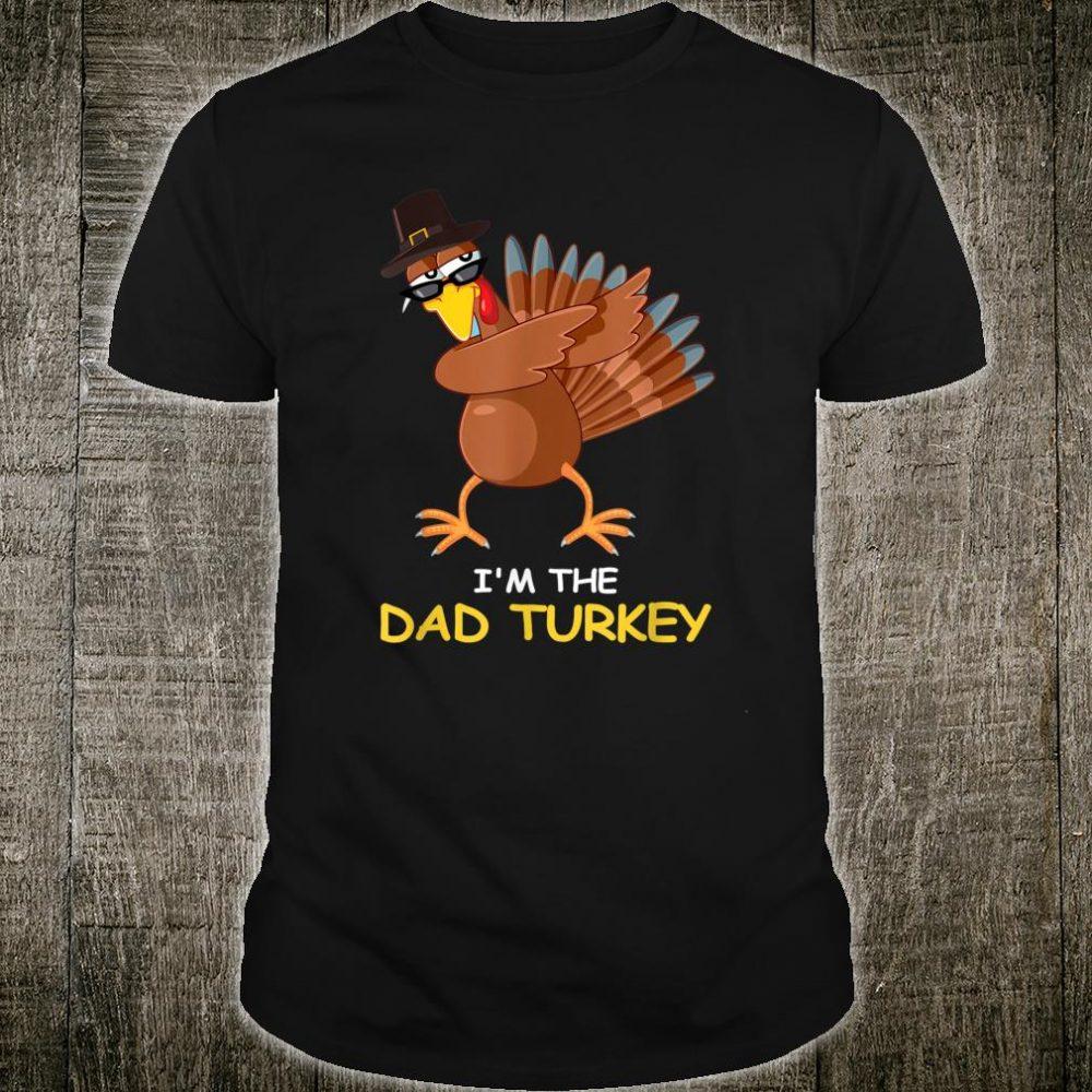 i'm the Dad Turkey Thanksgiving Dad Shirt