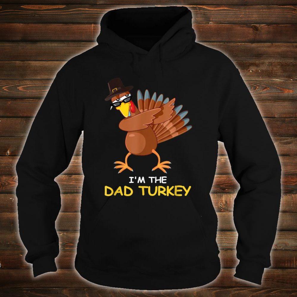 i'm the Dad Turkey Thanksgiving Dad Shirt hoodie