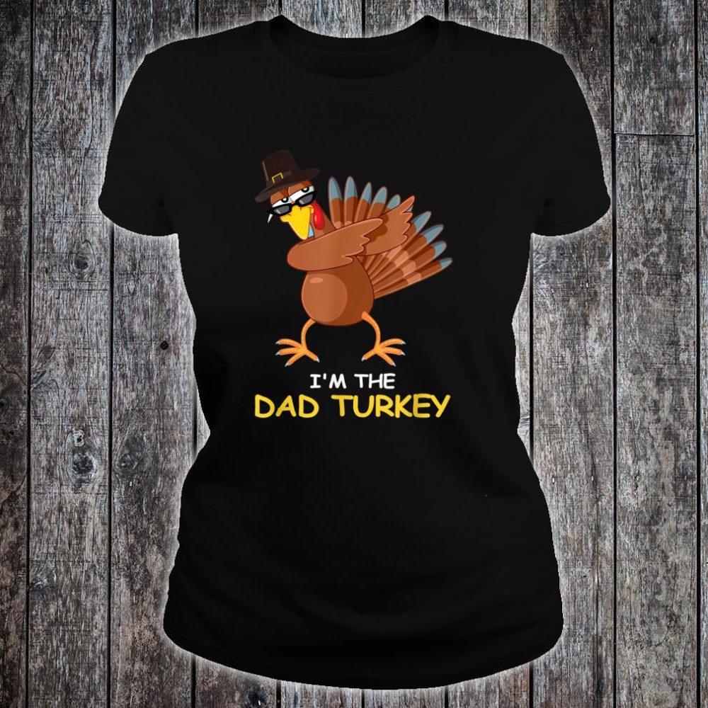 i'm the Dad Turkey Thanksgiving Dad Shirt ladies tee